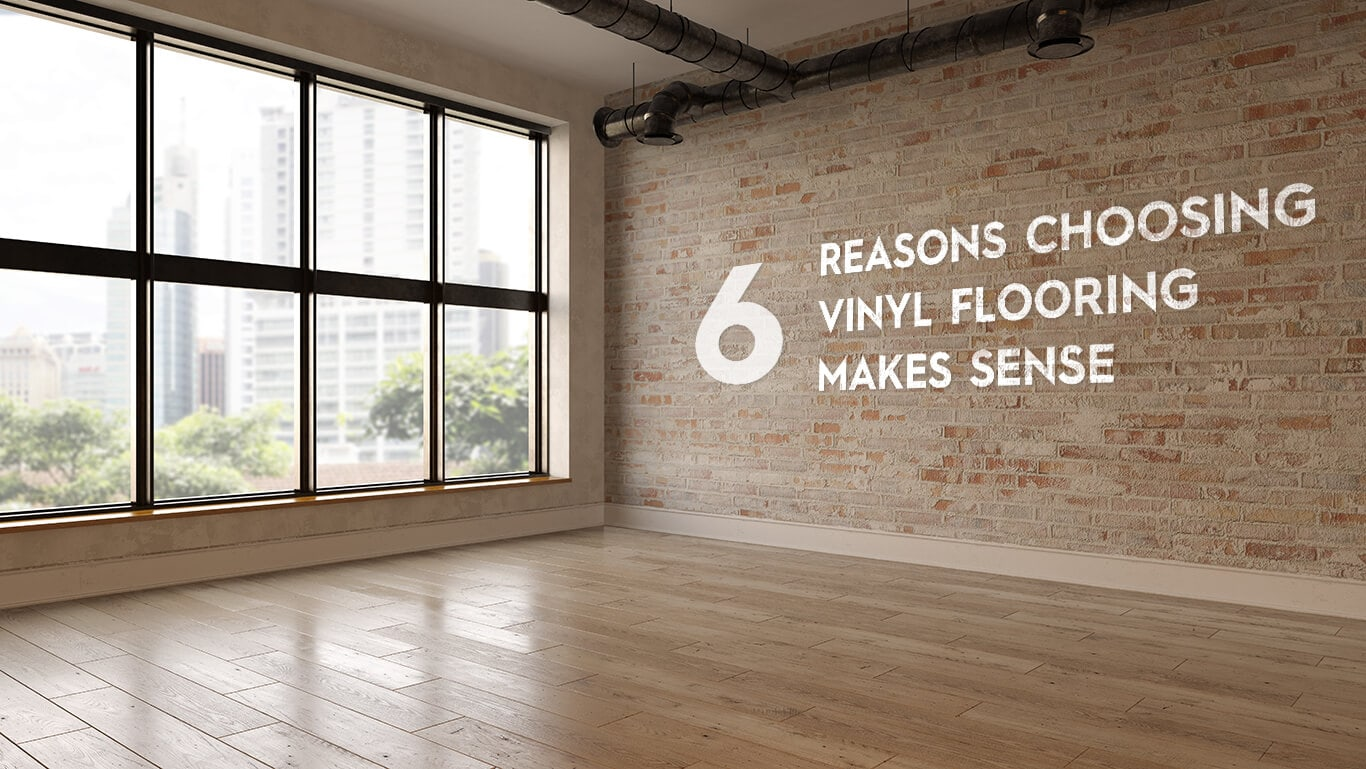 Six Reasons Choosing Vinyl Flooring Makes Sense