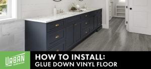 How To Install: Glue Down Vinyl Floor
